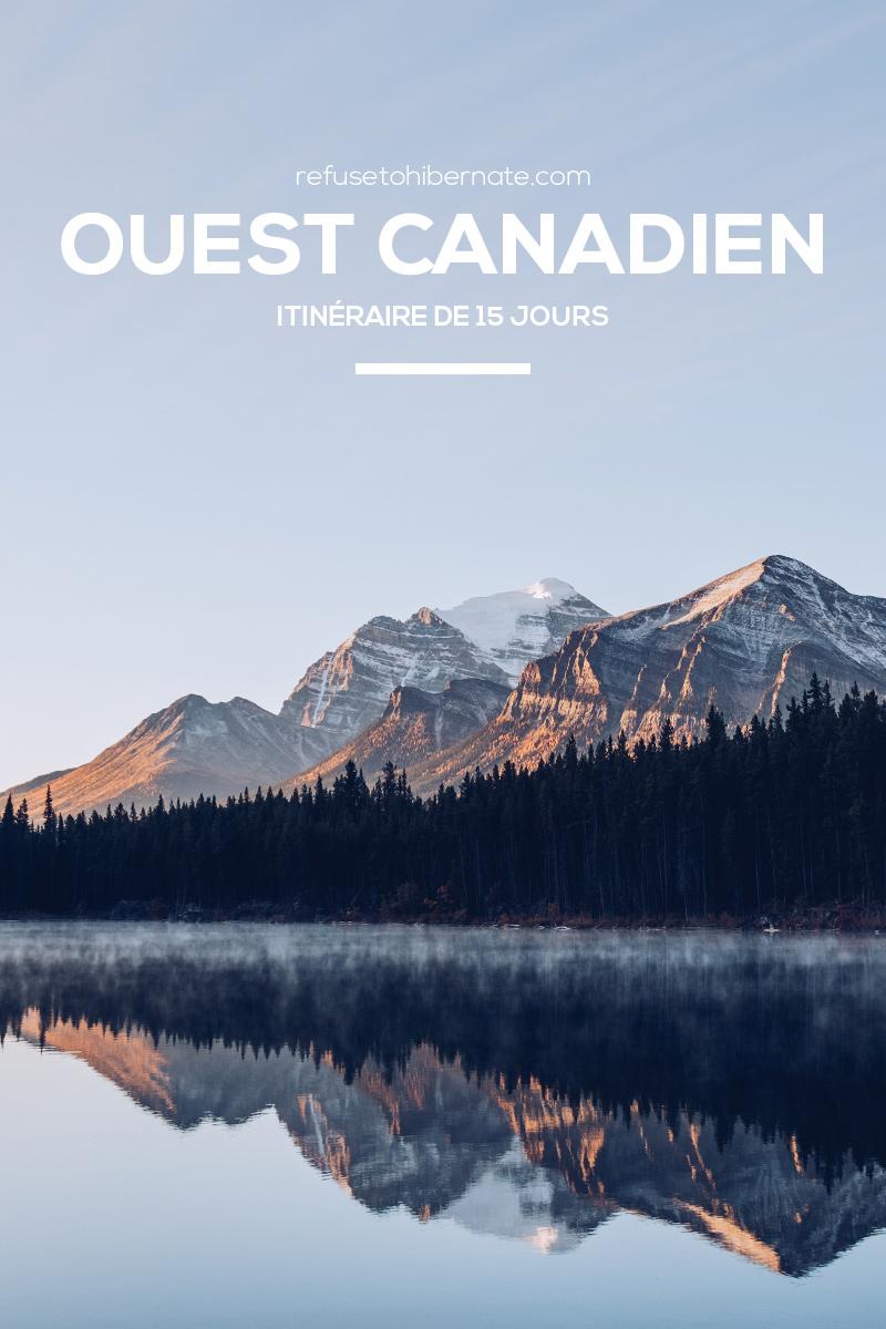 Refuse to hibernate Ouest canadien itinéraire pinterest