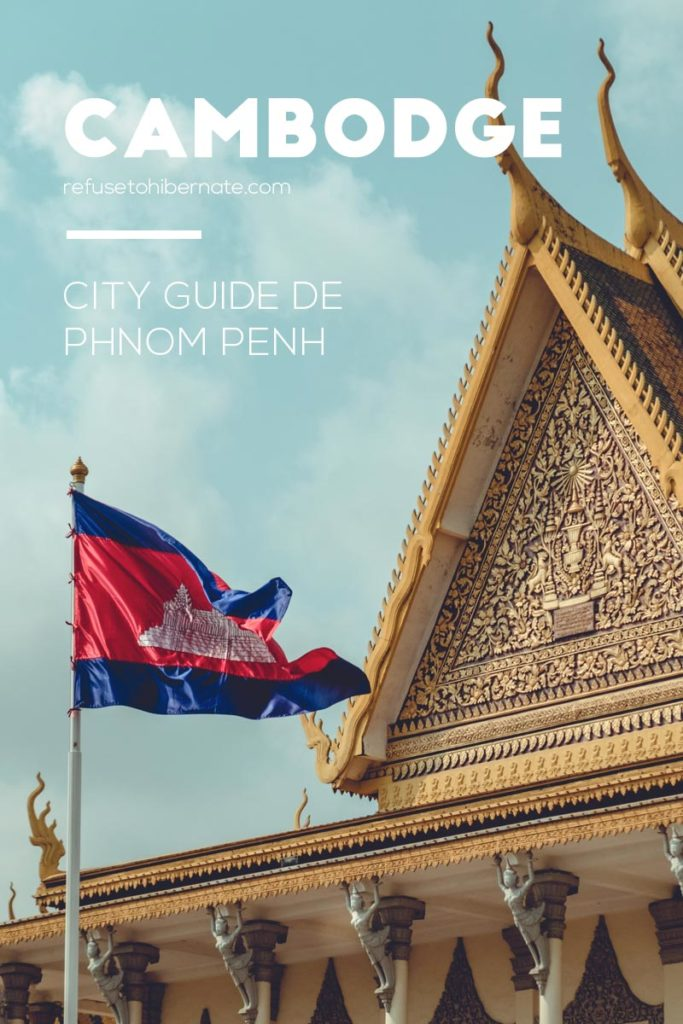 Phnom Penh city guide Pinterest Refuse to hibernate