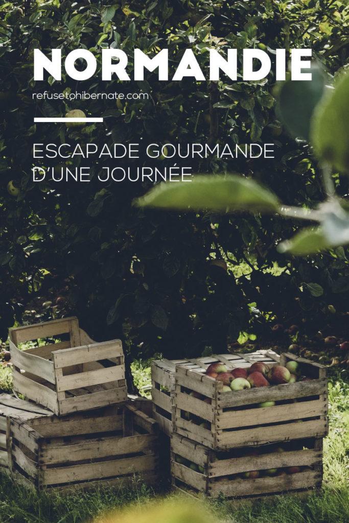 Normandie escapade gourmande journée Pinterest Refuse to hibernate