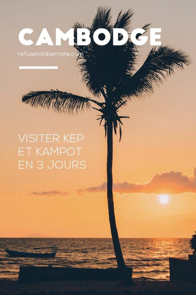Cambodge visiter Kep et Kampot en 3 jours Pinterest