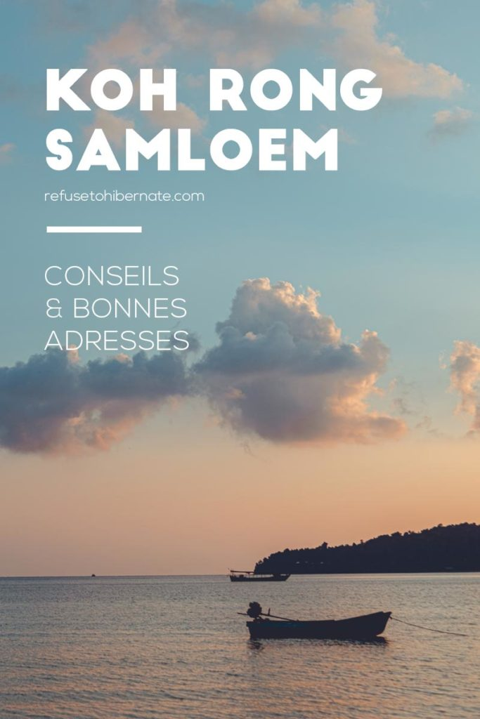 conseils bonnes adresses Koh Rong Samloem Cambodge
