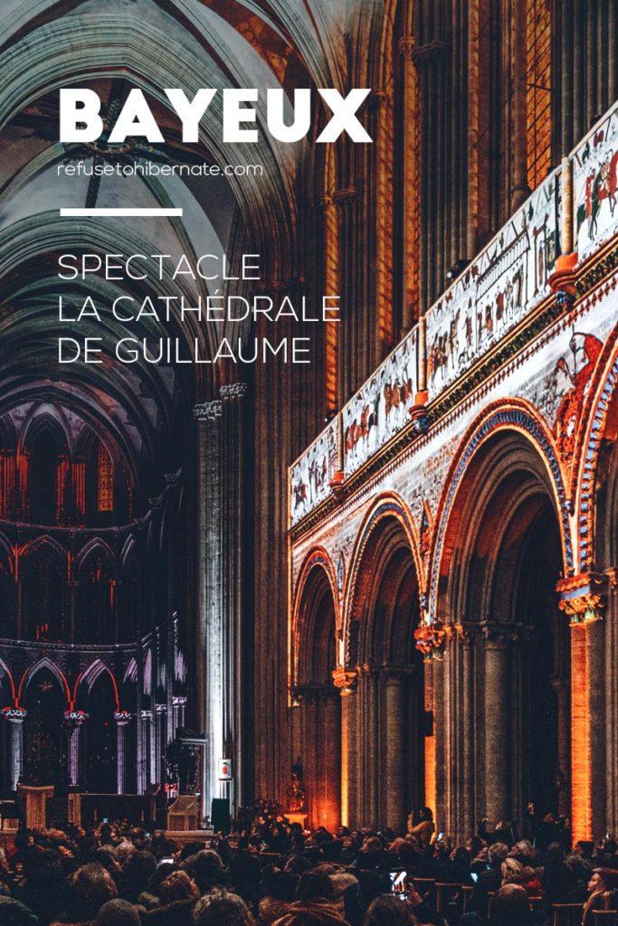 Bayeux spectacle la Cathédrale de Guillaume Pinterest