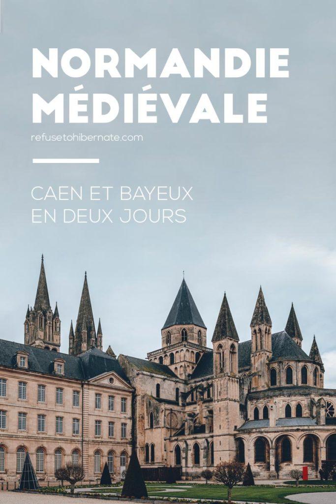 Normandie médiévale Caen Bayeux 2 jours Pinterest