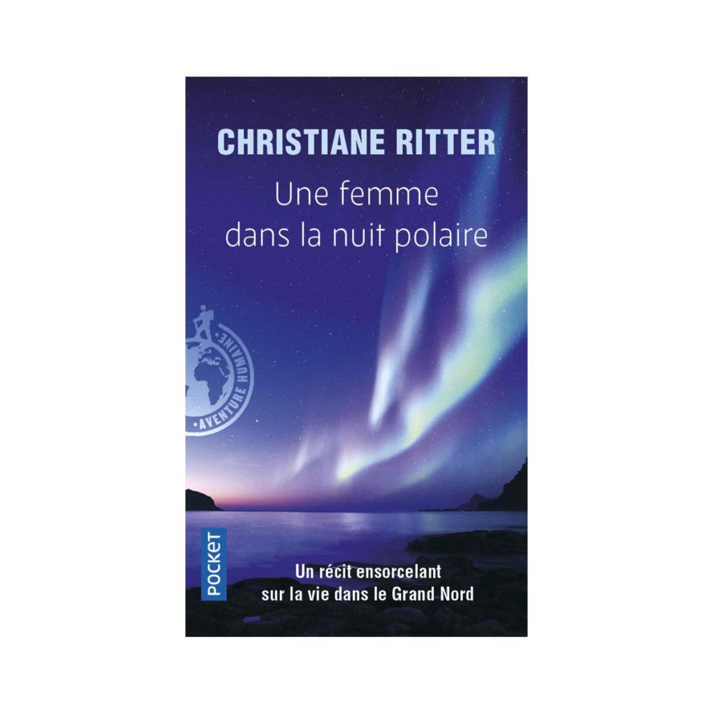 Une femme dans la nuit polaire Christiane Ritter