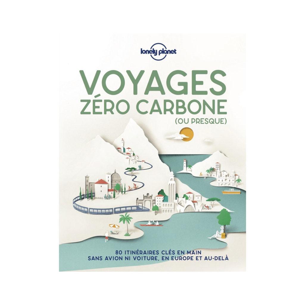 Voyages zéro carbone ou presque Lonely Planet